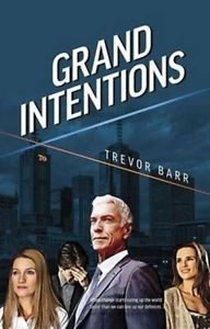 Grand Intentions by Trevor Barr