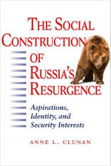 The Social Construction of Russia's Resurgence (2009)
